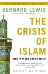 Bernard Lewis: The Crisis of Islam: Holy War and Unholy Terror