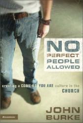 John Burke: No Perfect People Allowed