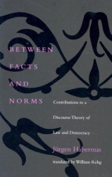 Jurgen Habermas: Between Facts and Norms: Contributions to a Discourse Theory of Law and Democracy (Studies in Contemporary German Social Thought)