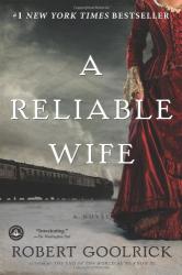 Robert Goolrick: A Reliable Wife