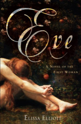 Elissa Elliott: Eve: A Novel of the First Woman
