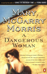 Mary McGarry Morris: A Dangerous Woman