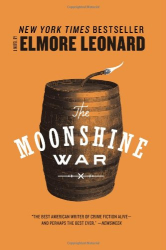 Elmore Leonard: The Moonshine War: A Novel