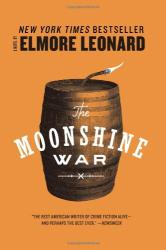 Elmore Leonard: The Moonshine War: A Novel
