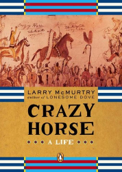 Larry McMurtry: Crazy Horse: A Life