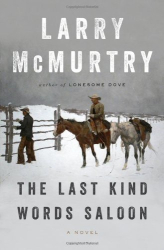 Larry McMurtry: The Last Kind Words Saloon: A Novel