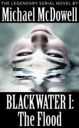 Michael McDowell: Blackwater I: The Flood