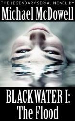 Michael McDowell: Blackwater I: The Flood