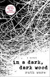 Ruth Ware: In a Dark, Dark Wood