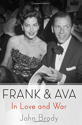 John Brady: Frank & Ava: In Love and War