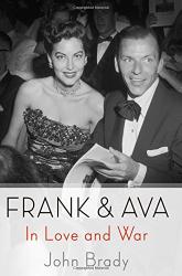 John Brady: Frank & Ava: In Love and War