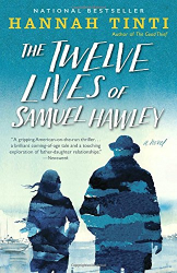 Hannah Tinti: The Twelve Lives of Samuel Hawley: A Novel