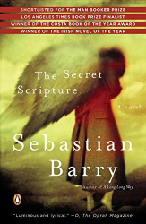 Sebastian Barry: The Secret Scripture: A Novel