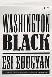 Esi Edugyan: Washington Black: A novel