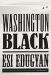 Esi Edugyan: Washington Black: A novel