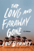 Lou Berney: The Long and Faraway Gone: A Novel