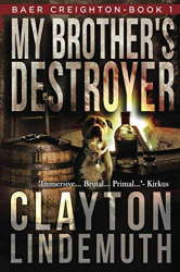 Clayton Lindemuth: My Brother's Destroyer