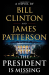 James Patterson: The President Is Missing: A Novel