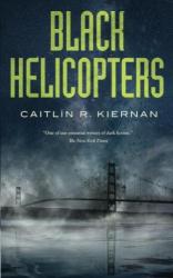 Caitlin R. Kiernan: Black Helicopters