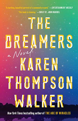 Karen Thompson Walker: The Dreamers: A Novel