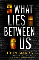 Marrs, John: What Lies Between Us