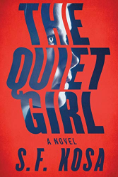 Kosa, S. F.: The Quiet Girl: A Psychological Thriller