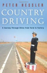 Peter Hessler: Country Driving: A Journey Through China from Farm to Factory