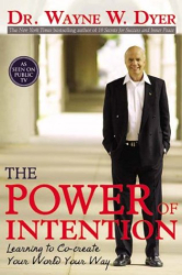 Wayne Dyer: The Power of Intention