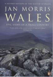 Jan Morris: Wales Epic Views of a Small Country