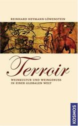 Reinhard Heymann-Löwenstein: Terroir: Weinkultur und Weingenuss in einer globalen Welt