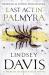 Lindsey Davis: Last Act in Palmyra: A Marcus Didius Falco Novel