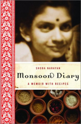 Shoba Narayan: Monsoon Diary: A Memoir with Recipes
