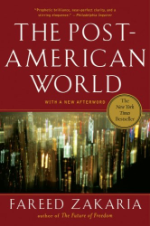 Fareed Zakaria: The Post-American World