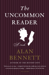 Alan Bennett: The Uncommon Reader: A Novella