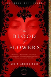 Anita Amirrezvani: The Blood of Flowers: A Novel
