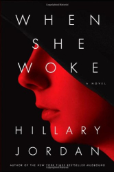 Hillary Jordan: When She Woke
