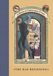 Lemony Snicket: The Bad Beginning (A Series of Unfortunate Events #1)