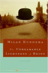 Milan Kundera: The Unbearable Lightness of Being : A Novel