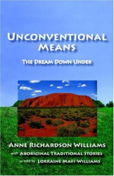 Anne Richardson Williams: Unconventional Means: The Dream Down Under