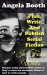 Angela Booth: Plan, Write, And Publish Serial Fiction In Four Weeks: Selling Writer Strategies, Book 6