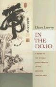 Dave Lowry: In the Dojo: A Guide to the Rituals and Etiquette of the Japanese Martial Arts