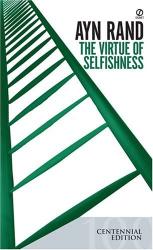 Ayn  Rand: The Virtue of Selfishness