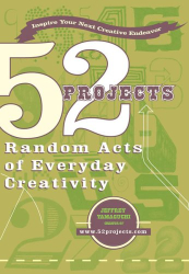 Jeffrey  Yamaguchi: 52 Projects: Random Acts of Everyday Creativity (Perigee Book)