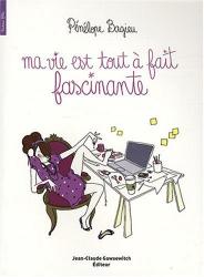 Pénélope Bagieu: Ma vie est tout à fait fascinante