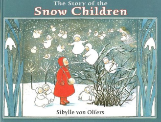 Sibylle Von Olfers: The Story of the Snow Children