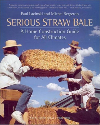 Paul Lacinski: Serious Straw Bale: A Home Construction Guide for All Climates (Real Goods Solar Living Book.)