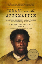 Melvin Patrick Ely: Israel on the Appomattox : A Southern Experiment in Black Freedom from the 1790s Through the Civil War (Vintage)