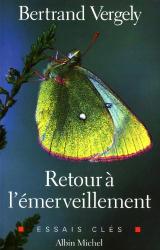 Bertrand Vergely: Retour à l'émerveillement