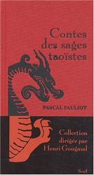 Pascal Fauliot: Contes des sages taoïstes