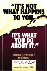 W Mitchell: It's Not What Happens to You, It's What You Do About It